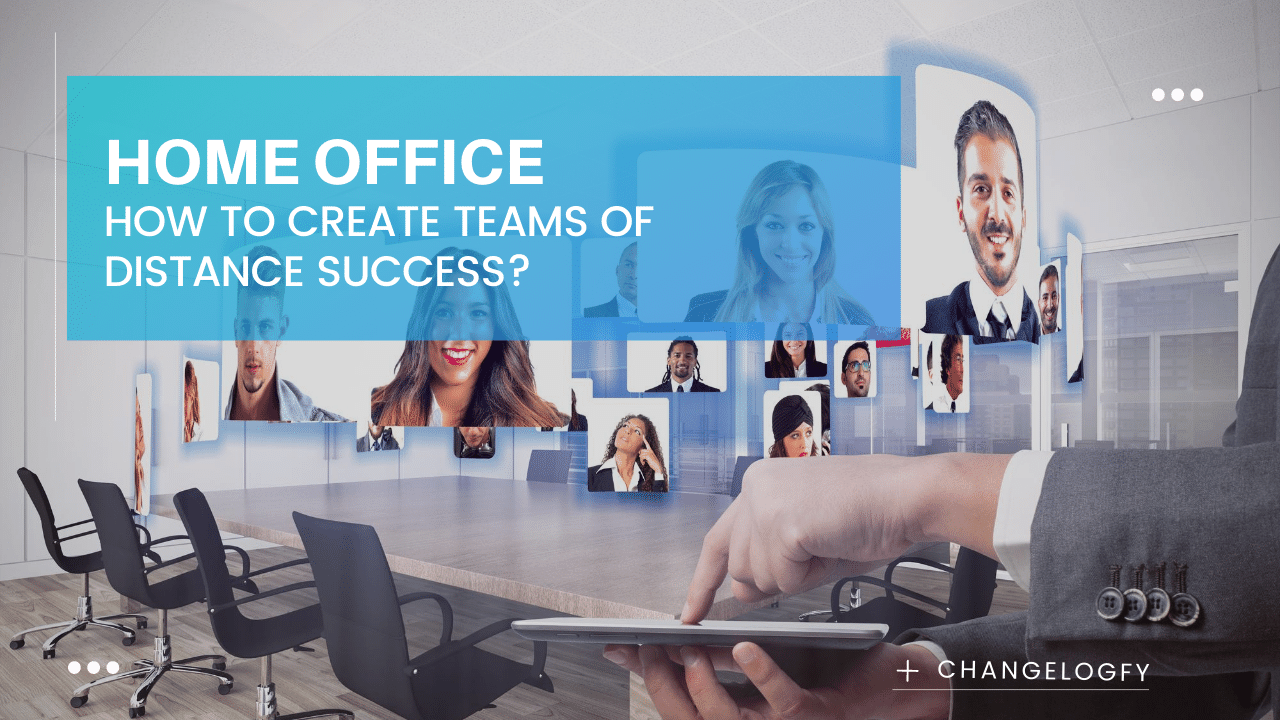Home office: how to create successful teams remotely?