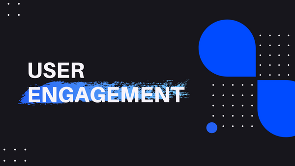 Learn how to increase your user engagement