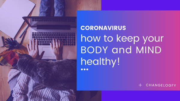 Coronavirus: how to keep your body and mind healthy