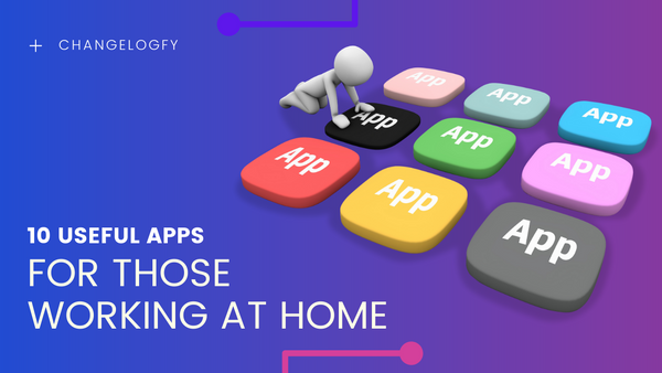 10 useful apps for those working at home