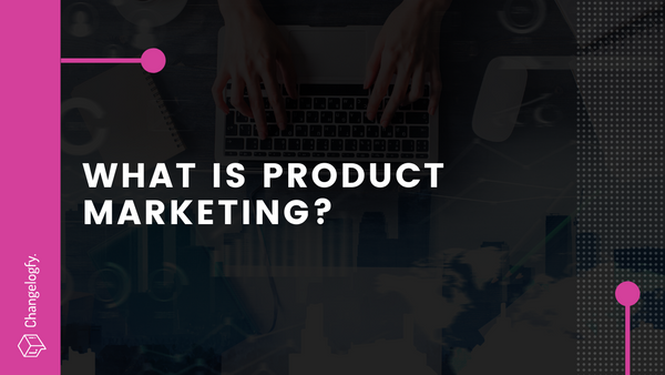 What is product marketing?