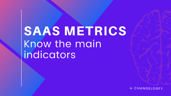 Find out what the main SaaS metrics are